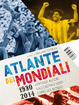 Cover of Atlante dei mondiali di calcio 1930-2014
