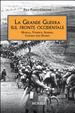 Cover of La grande guerra sul fronte occidentale. Marna, Verdun, Somme, Chemin des Dames