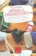 Cover of Impara a organizzarti!