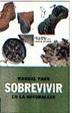 Cover of Manual para sobrevivir en la naturaleza.