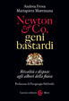 Cover of Newton & Co. geni bastardi