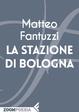 Cover of La stazione di Bologna