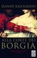 Cover of Alla corte dei Borgia