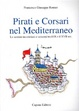 Cover of Pirati e corsari nel Mediterraneo