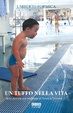 Cover of Un tuffo nella vita delle persone con sindrome di Down o Trisomia 21
