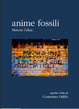 Cover of Anime fossili