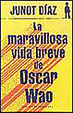 Cover of LA MARAVILLOSA VIDA BREVE DE OSCAR WAO