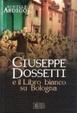 Cover of Giuseppe Dossetti e il Libro bianco su Bologna