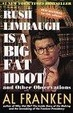 Cover of Rush Limbaugh Is a Big Fat Idiot