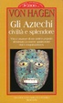 Cover of Gli Aztechi, civiltà e splendore