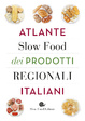 Cover of Atlante Slow Food dei prodotti regionali italiani