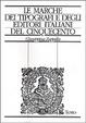 Cover of Le marche dei tipografi e degli editori italiani del Cinquecento