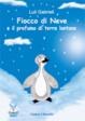 Cover of Fiocco di Neve e il profumo di terre lontane