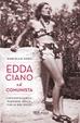 Cover of Edda Ciano e il comunista. L'inconfessabile passione della figlia del duce