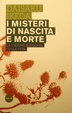 Cover of I misteri di nascita e morte