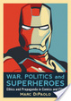 Cover of War, Politics and Superheroes