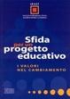 Cover of Sfida per un progetto educativo. I valori nel cambiamento