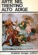 Cover of Arte nel Trentino Alto Adige