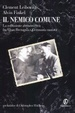 Cover of Il nemico comune. La collusione antisovietica fra Gran Bretagna e Germania nazista