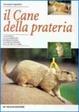 Cover of Il cane della prateria