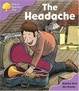 Cover of Oxford Reading Tree: Stage 1+: Patterned Stories: the Headache