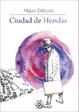 Cover of Ciudad de heridas