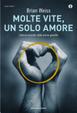 Cover of Molte vite, un solo amore