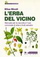 Cover of L' erba del vicino. Manuale per la raccolta e l'uso conviviale di erbe e frutti selvatici