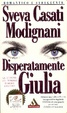Cover of Disperatamente Giulia