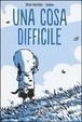Cover of Una cosa difficile