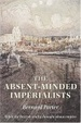 Cover of The Absent-Minded Imperialists