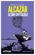 Cover of Alcazar, ultimo spettacolo