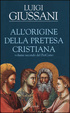 Cover of All'origine della pretesa cristiana