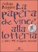 Cover of La papera che vince alla lotteria e altre 99 trappole mentali