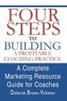 Cover of Four Steps To Building A Profitable Coaching Practice