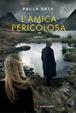 Cover of L'amica pericolosa