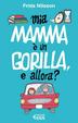 Cover of Mia mamma è un gorilla, e allora?