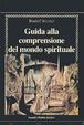 Cover of Guida alla comprensione del mondo spirituale