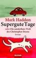 Cover of Supergute Tage oder Die sonderbare Welt des Christopher Boone