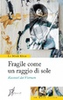 Cover of Fragile come un raggio di sole