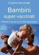 Cover of Bambini super-vaccinati. Saperne di più per una scelta responsabile