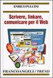 Cover of Scrivere, linkare, comunicare per il web