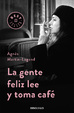Cover of La gente feliz lee y toma café
