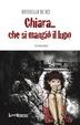 Cover of Chiara… che si mangiò il lupo