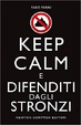 Cover of Keep Calm e difenditi dagli stronzi