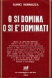 Cover of O si domina o si è dominati