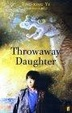 Cover of Throwaway Daughter