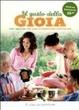 Cover of Il gusto della gioia. Tutti i segreti per una sana alimentazione vegetariana