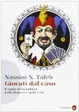 Cover of Giocati dal caso. Il ruolo della fortuna nella finanza e nella vita