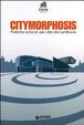 Cover of Citymorphosis. Politiche culturali per città che cambiano